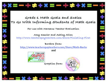 Grade 1 Math Goals and Scales, Common Core and Marzano Teacher Evaluation Based