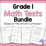 Grade 1 Math Tests Bundle (Based on Ontario Curriculum)