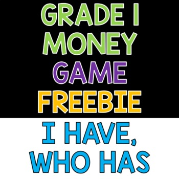 "Grade 1 - Money ""I have, Who has"" FREEBIE"