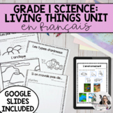 Needs and Characteristics of Living Things / Êtres Vivants