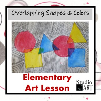 Grade 1 Overlapping Shapes and Colors Painting Lesson