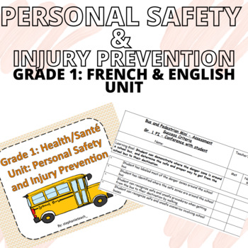 Grade 1 - Personal Safety and Injury Prevention Unit [FRENCH APPROPRIATE]