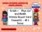 Grade 1 Phys. Ed and Health Report Card Comments, ALL 3 TERMS!