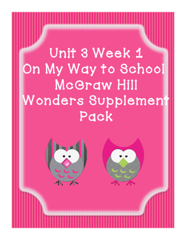 Grade 1 Reading Wonders Supplemental Bundle for Unit 3 Wk 1 On My Way to School