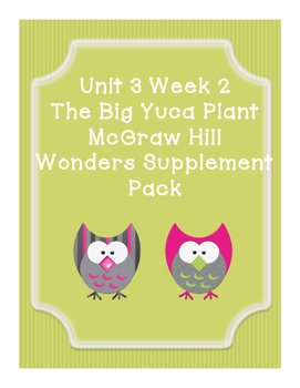 Grade 1 Reading Wonders Supplemental Bundle for Unit 3 Wk 2 The Big Yuca Plant