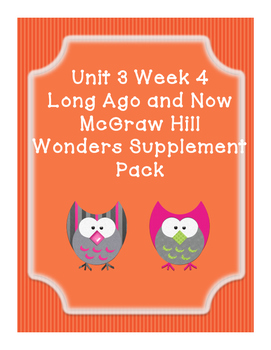 Grade 1 Reading Wonders Supplemental Bundle for Unit 3 Wk 4 Long Ago and Now