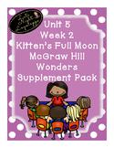 Grade 1 Reading Wonders Unit 5 Week 2 A Kitten's Full Moon