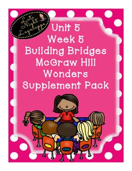 Grade 1 Reading Wonders Unit 5 Week 5 Building Bridges