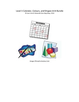 Grade 1 (SK Level 1) Core French Calendar, Colours & Shapes Unit Bundle