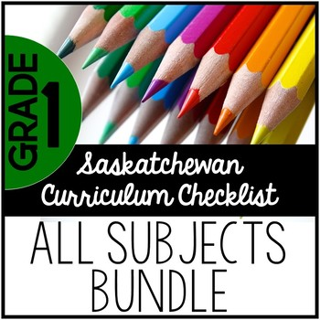 Grade 1 Saskatchewan Curriculum Checklist BUNDLE