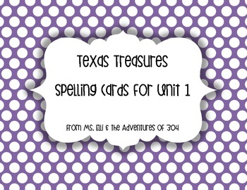 Grade 1 Texas Treasures Spelling Words - Unit 1