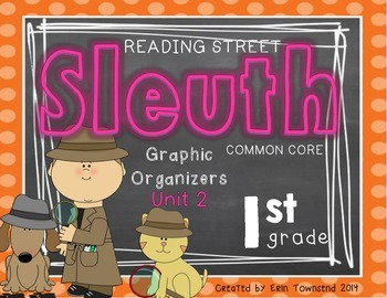 Grade 1 Unit 2 Reading Street SLEUTH Graphic Organizers