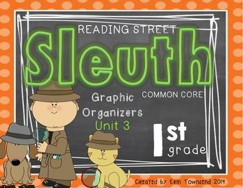 Grade 1 Unit 3 Reading Street SLEUTH Graphic Organizers