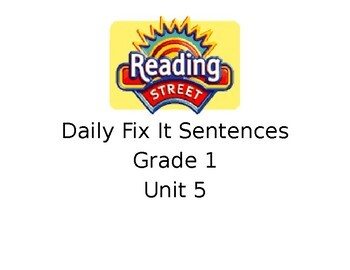 Grade 1 Unit 5 Reading Street Daily Fix It Sentences