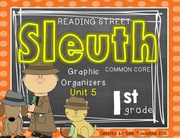 Grade 1 Unit 5 Reading Street SLEUTH Graphic Organizers
