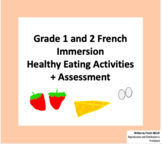 Grade 1 and 2 French Immersion - Healthy Eating Activities