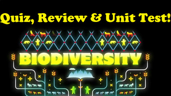 Grade 10-11 Biodiversity- Quiz, Test Review and Unit TEST!