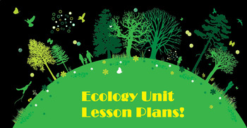 Grade 10 and 11 Ecology DAILY LESSONS FOR UNIT