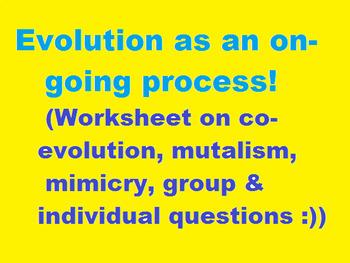Grade 11 and 12 Evolution Unit- Co-Evolution, Mimicry, Evolution Continued...