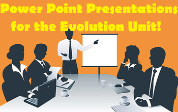 Grade 11 and 12 POWERPOINTS for entire Evolution Unit!