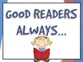 Good Readers Always...