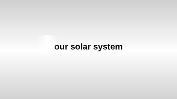 Grade 2-4 ESL - Our Solar System Science Class PPT