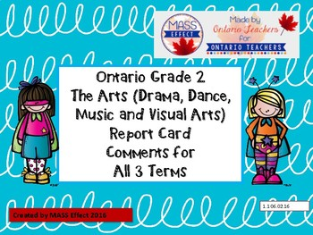 Grade 2 Arts (All 4 Arts) Report Card Comments, ALL TERMS!