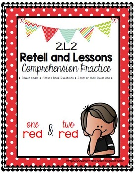 Grade 2 Comprehension -2.L.2 Retell & Lesson 1 Red/2 Red