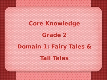 Grade 2 Core Knowledge Domain 1: Fairy Tales & Tall Tales Vocabulary Power Point