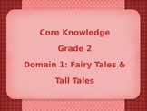 Grade 2 Core Knowledge Domain 1: Fairy Tales & Tall Tales