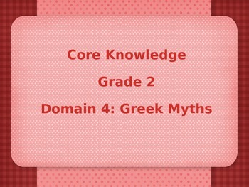 Grade 2 Core Knowledge Domain 4: Greek Myths Vocabulary Power Point