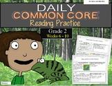 Grade 2 Daily Common Core Reading Practice Weeks 6-10 {LMI}