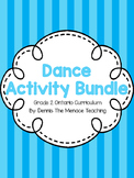 Grade 2 Dance Activity Bundle (Based on Ontario Curriculum)