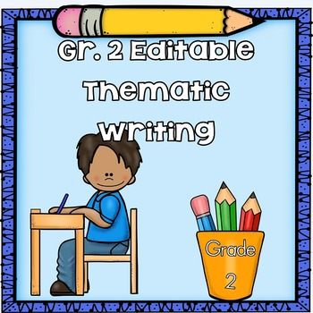 Grade 2 Editable Writing Through the Year Illustrated Writing Pages and Rubrics