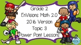 Grade 2 EnVisions Math 2.0 Version 2016 Topic 3 Inspired Power Point Lessons