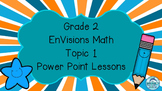 Grade 2 EnVisions Math Topic 1 Common Core Inspired Power Point Lessons