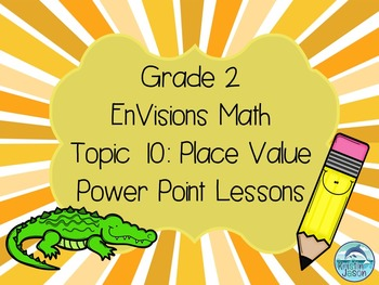 Grade 2 EnVisions Math Topic 10 Common Core Version Inspired Power Point Lessons