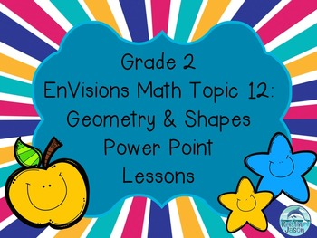 Grade 2 EnVisions Math Topic 12 Common Core Aligned Power Point Lessons