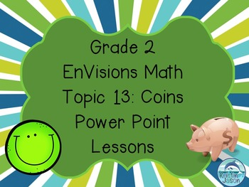 Grade 2 EnVisions Math Topic 13 Common Core Aligned Power Point Lessons