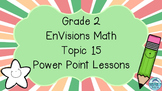 Grade 2 EnVisions Math Topic 15 Common Core Inspired Power Point Lessons