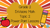 Grade 2 EnVisions Math Topic 2 Common Core Inspired Power Point Lessons