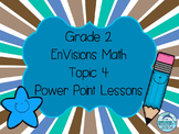 Grade 2 EnVisions Math Topic 4 Common Core Inspired Power Point Lessons