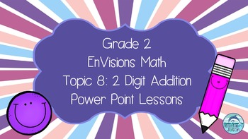 Grade 2 EnVisions Math Topic 8 Power Point Lessons