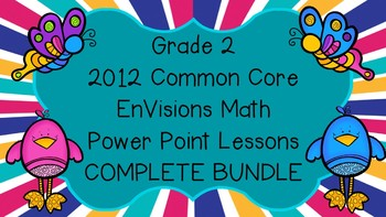Grade 2 EnVisions Math Common Core Inspired Complete Power Point Lessons BUNDLE