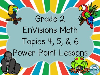Grade 2 EnVisions Math Topics 4 5 and 6 Power Point Lessons Bundle