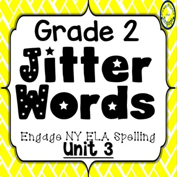 Grade 2 Engage NY SKills Unit 3 Jitter Words