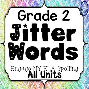 Grade 2 Engage NY Skills All Units Spelling Jitter Words