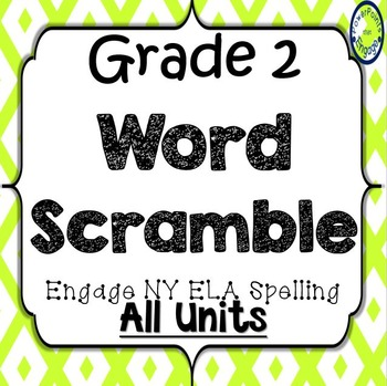 Grade 2 Engage NY Skills All Units Spelling Word Scramble