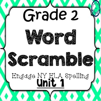 Grade 2 Engage NY Skills Unit 1 Spelling Word Scramble