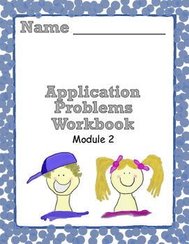 Grade 2  Math Module 2 Application Problems Student Workbook!